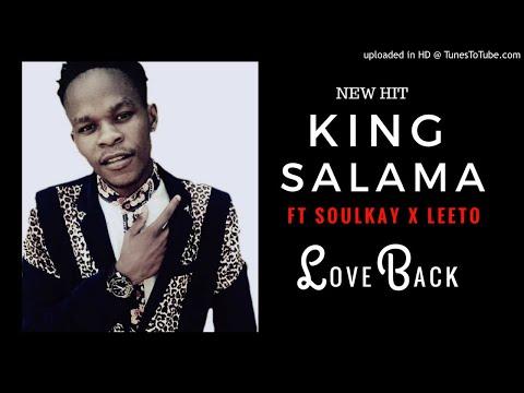 King Salama - Love Back ft SoulKay x Leeto