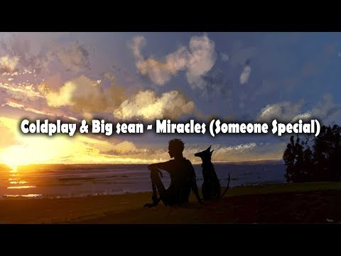 Coldplay & Big Sean  Miracles Somone Special LYRICS