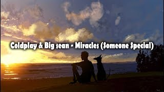 Video Coldplay & Big Sean - Miracles (Somone Special) [LYRICS] download MP3, 3GP, MP4, WEBM, AVI, FLV Maret 2018