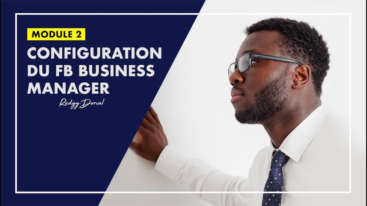 Configuration du Facebook Business Manager | MODULE 2