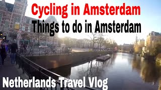 Amsterdam Visit | Cycling in Amsterdam, The Netherlands | Travel vlogs