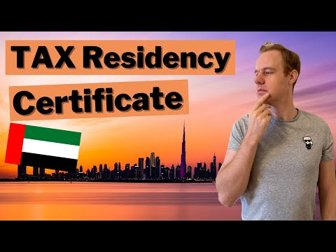 How to get TAX Residency Certificate in UAE? (Do you even need one?)