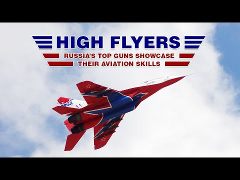 High Flyers: Russia's Top Guns showcase their aviation skills.