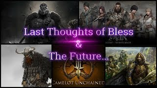 Last Thoughts - 🛡️Bless Online And What's Next... (Camelot Unchained, Pantheon, Lost Ark, etc...)
