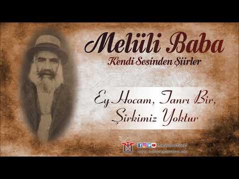 Melüli Baba - Ey Hocam Tanrı Bir Şirkimiz Yoktur [Official Audio © 2017 Mim Production]