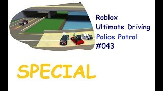 Roblox: Ultimate Driving | Police Patrol #043 | SPECIAL FOLGE! | [Huski/German]