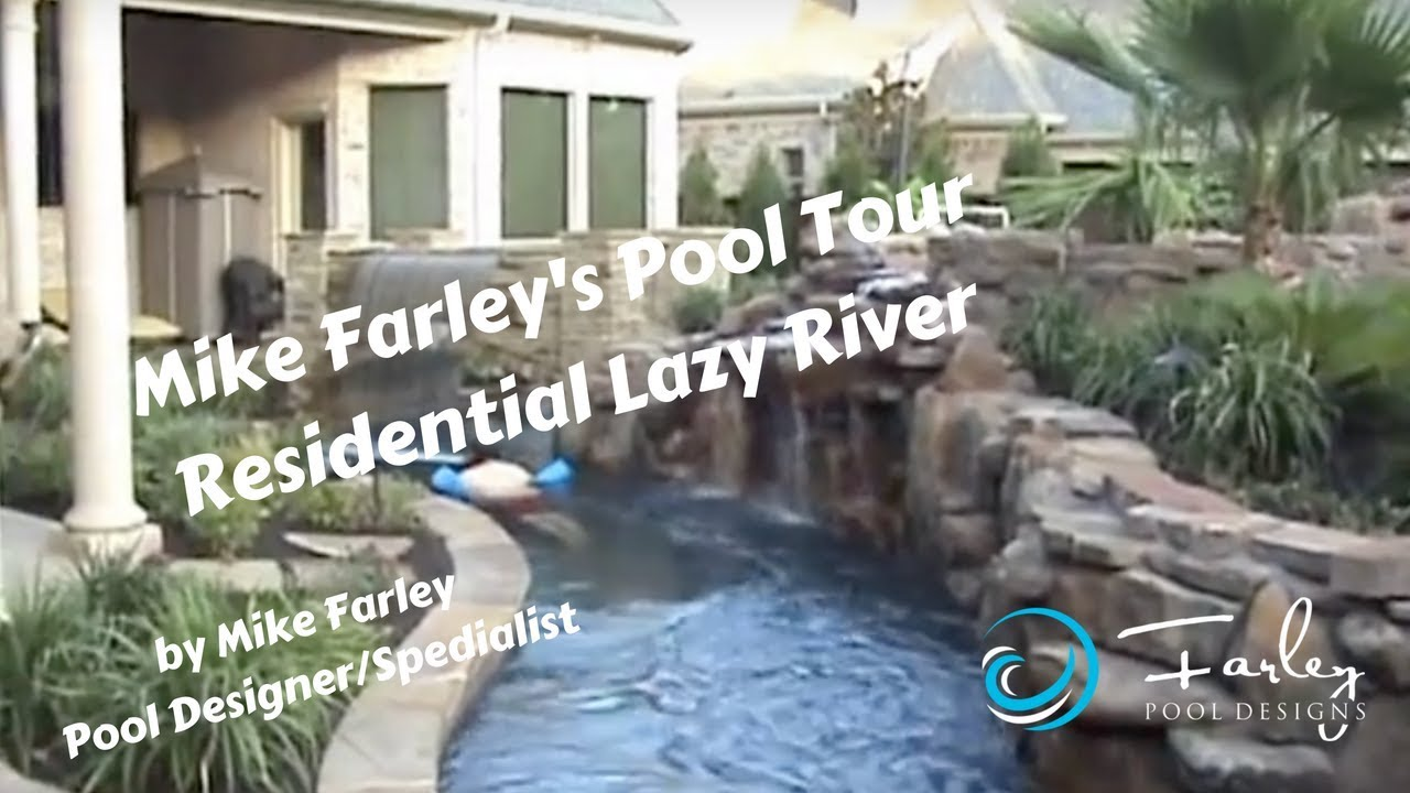 Mike Farley S Pool Tour Residential Lazy River Youtube