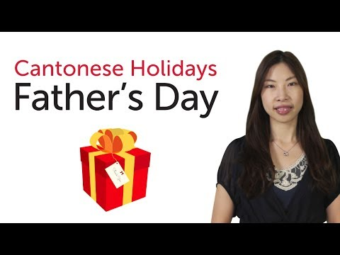 Learn Cantonese Holidays - Father's Day - 父親節
