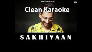 Sakhiyaan Karaoke (HQ 320 kbps) - Maninder Buttar