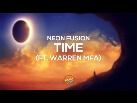 Neon Fusion - Time (ft. Warren MFA)