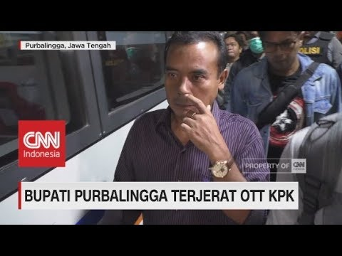 Bupati Purbalingga Terjerat OTT KPK