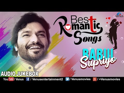 Babul Supriyo - Best Romantic Songs | Evergreen Hits | Jukebox | Best Bollywood Movie Songs