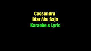 Cassandra Biar Aku Saja KaraokeLyric
