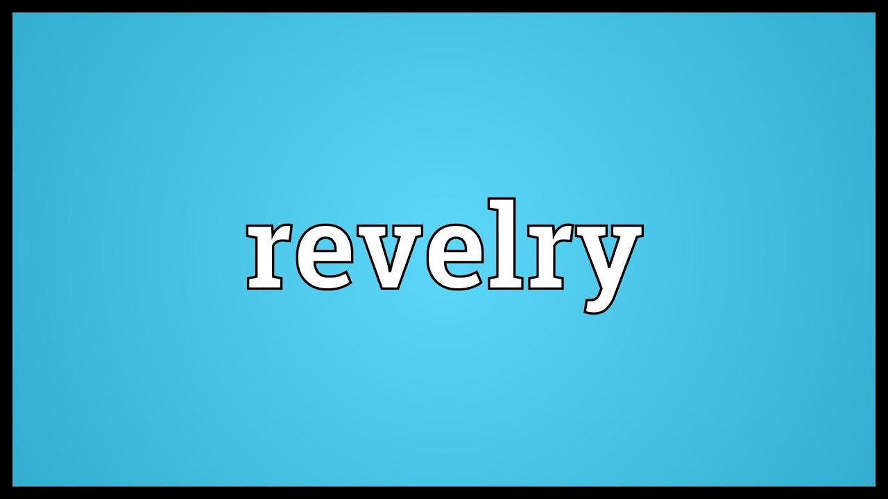 Revelries meaning