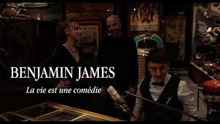 Benjamin James - La vie est une comédie (live)