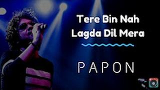 tere bin nahi lagda papon unplugged live version