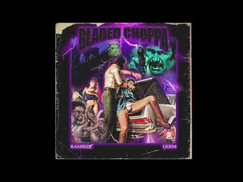 RAMIREZ - Bladed Choppa Ft. Germ