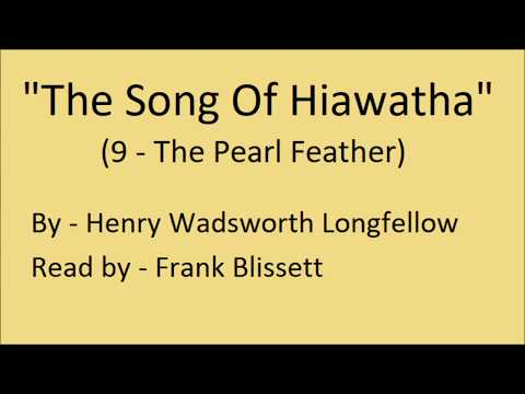 """The Song Of Hiawatha: IX (The Pearl-Feather)"" by Henry Wadsworth Longfellow"
