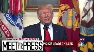'He Died Like A Coward' President Trump Announces Death Of Al-Baghdadi | Meet The Press | NBC News