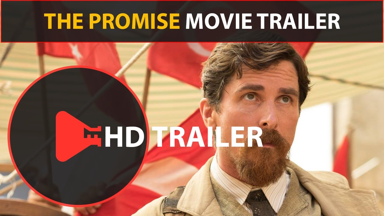 The Promise (2017) Trailer #2 New Movie Trailers (1080p HD ...