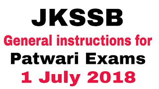 JKSSB GENERAL INSTRUCTIONS FOR PATWARI EXAMS ( 1 JULY 2018)