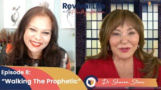 Episode 8: Walking The Prophetic with Dr Sharon Stone - Revival Life with Preethy Kurian