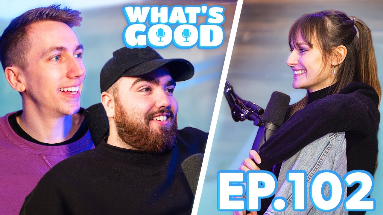 Freya Talks Sidemen Tinder, Streaming Life & Embarrassing Stories!! – What's Good Full Podcast Ep102