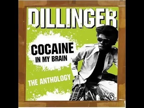 Dillinger  Cocaine In My Brain