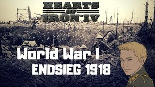 HoI4 - Endsieg - 1918 WW1 Germany - 100 Year End Special! - Part 1