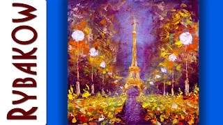 Night Eiffel Tower in Paris — Buy ORIGINAL Oil Painting By Rybakow(Night Eiffel Tower in Paris — ORIGINAL Wall Hanging Home Modern Art Oil Painting On Canvas By Valery Rybakow - Size: 13