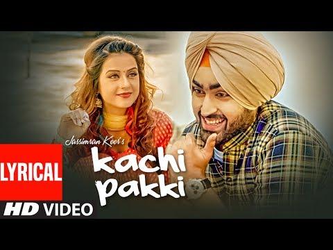 Kachi Pakki (Full Lyrical Song) Jassimran Singh Keer | Preet Hundal | Latest Punjabi Songs