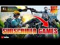 BLACKOUT SUBSCRIBER GAMES!!! (14,000+ Kills - 10+ K/D - Aggressive Player) COD Black Ops 4