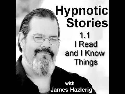 Hypnotic Stories 1.1:  I Read and I Know Things