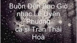 Buồn Đến Bao Giờ - Trần Thái Hoà (honglien)