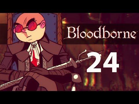 Northernlion Plays Again - Bloodborne [Episode 24] (Twitch VOD)