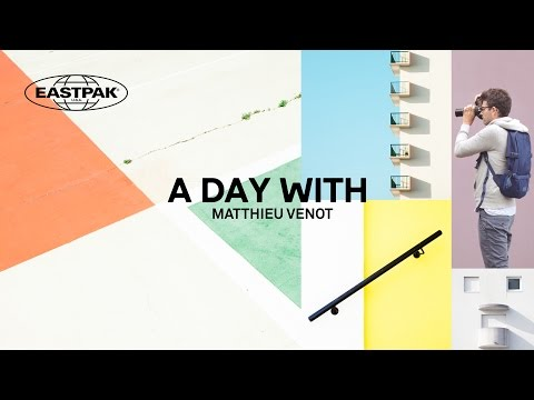 Eastpak presents A Day With Matthieu Venot