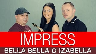 Impress - Bella Bella o Izabella (Official Video)