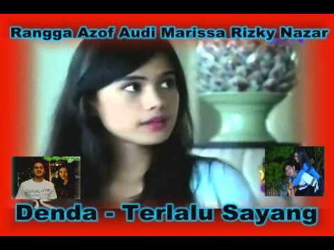 {FansClips} Denda  - Terlalu Sayang  (Rangga Azof Audi Marissa Rizky Nazar )