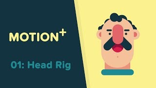 Motion+ - 01: Simple Head Rig by using Joystick 'n Sliders Tutorial  - After Effects