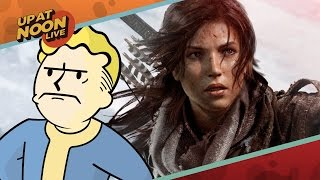 Up At Noon - Tomb Raider Rules, Ugliest Fallout 4 Faces & Nuka-Cola Scalping - Up At Noon Live