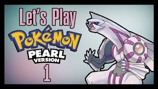 Let's Play - Pokemon Pearl - Episode 1