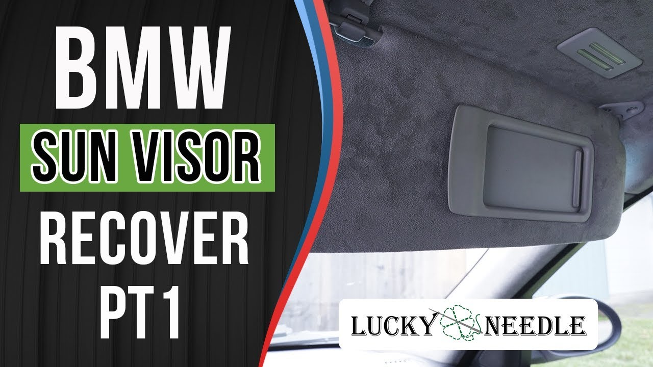 e4400633 How To Recover Sun Visors - E90 BMW - Part 1 - YouTube