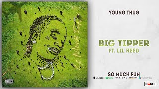 Young Thug Big Tipper Ft. Lil Keed So Much Fun.mp3