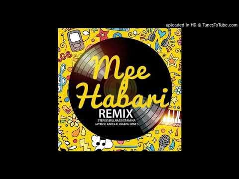 Stereo ft.Billnass Stamina Jay moe &Kaligraph Jones-Mpe Habari (Remix)