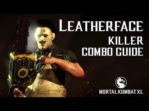 Mortal Kombat X: LEATHERFACE (Killer) Combo Guide