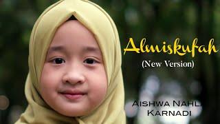 AISHWA NAHLA KARNADI - ALMISKUFAH (New Version)