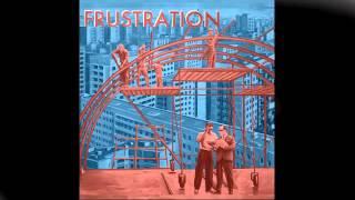 """FRUSTRATION """" I CAN"""