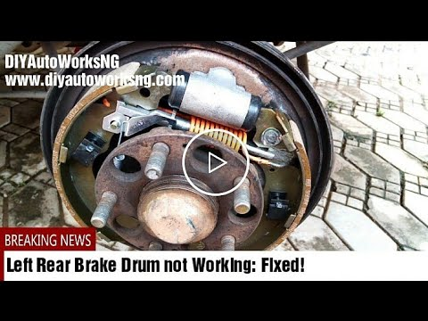 Left Rear Drum Brakes Not Working Fixed