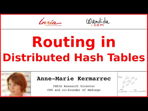 Routing in Distributed Hash Tables | Anne-Marie Kermarrec