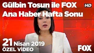 CHP Genel Merkezi'nde son durum! 21 Nisan 2019 Gülbin Tosun ile FOX Ana Haber Hafta Sonu